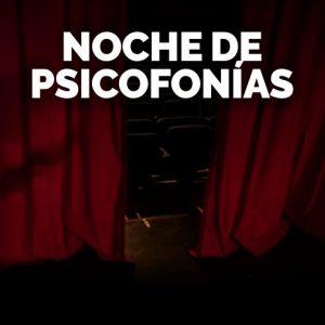 Noche Psicofonías Madrid