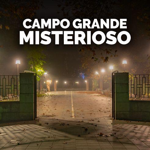 Campo Grande Misterioso
